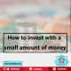 How to invest with a small amount of money
